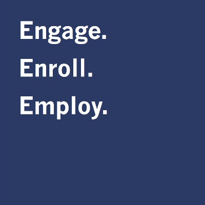 Engage. Enroll. Employ.