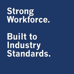 Strong Workforce. Built to Industry Standards.