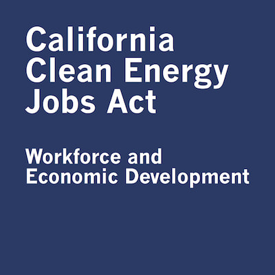 Prop 39: California Clean Energy Jobs Act - Workforce and Economic Development